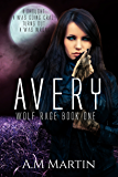 Avery: Wolf Rage Book One