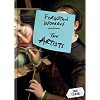 Forgotten Women: The Artists (English Edition)
