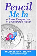 Pencil Me In: A Trans Perspective in a Gendered World Kindle Edition