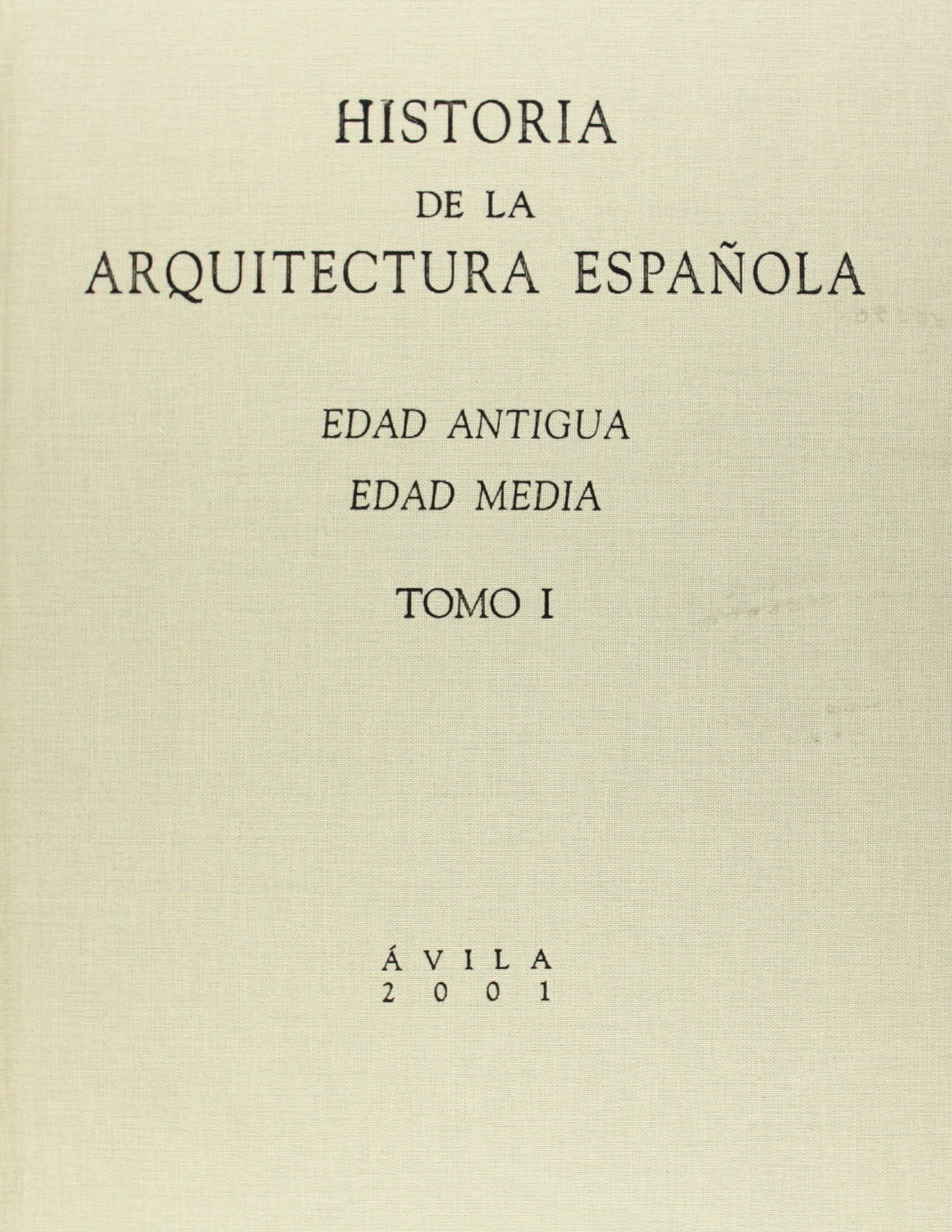Historia de la arquitectura española. Tomo I. Edad Antigua, Edad Media: 1 Coediciones: Amazon.es: Chueca Goitia, Fernando: Libros