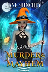 Witch Way to Murder & Mayhem: A Witch Way Paranormal Cozy Mystery Kindle Edition