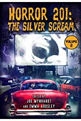 Horror 201: The Silver Scream Vol.2 Kindle Edition