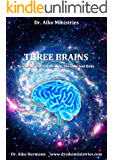 THREE BRAINS: Practical Tools For Healing The Soul And Body