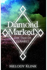 Diamond Marked: The Tale of El'Anret (Complete Series) Kindle Edition