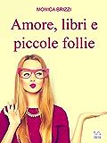 Amore, libri e piccole follie