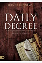 The Daily Decree: Bringing Your Day Into Alignment with God's Prophetic Destiny Kindle Edition