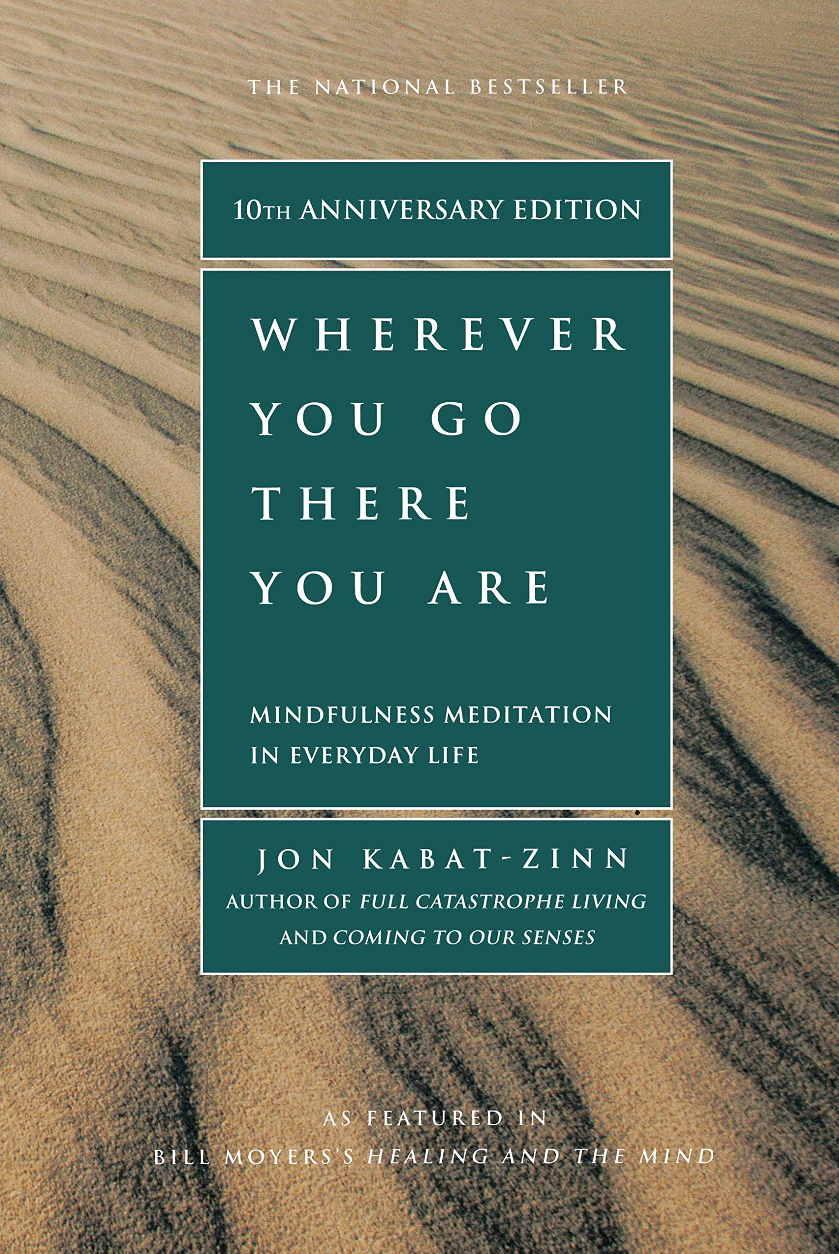 Wherever You Go There You Are  Mindfulness Meditation In Everyday Life  English Edition