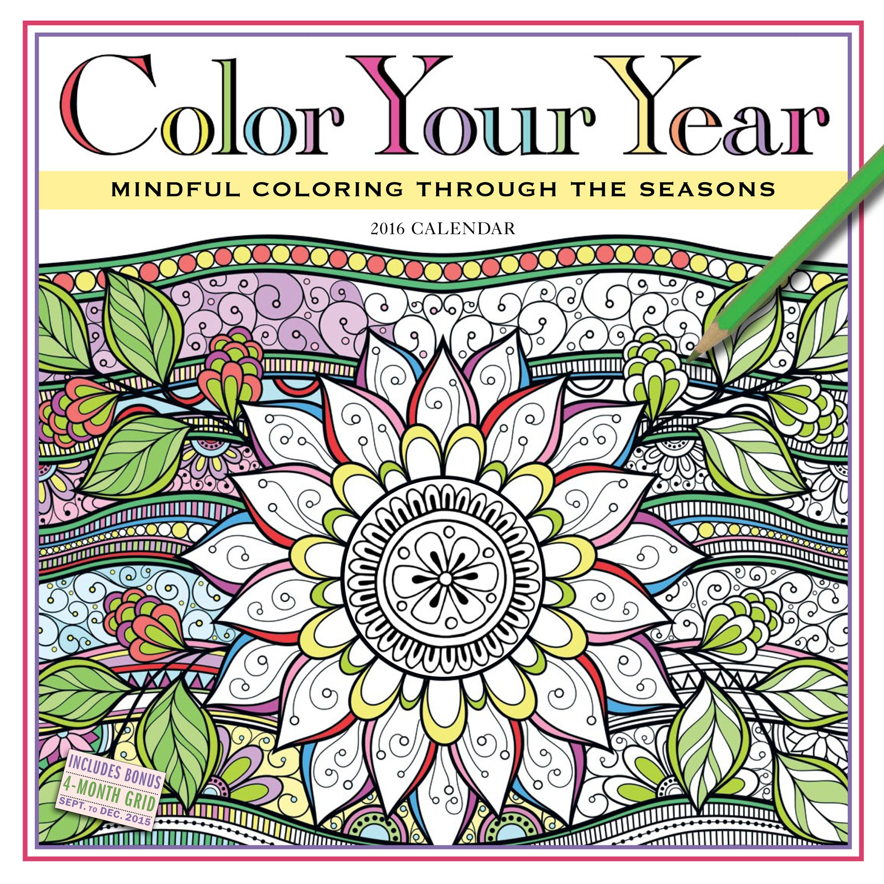 Color Your Year Wall Calendar 2016: Mindful Coloring Through the ...