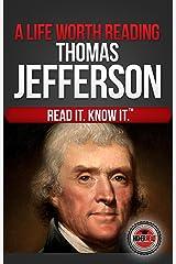 A Life Worth Reading: Thomas Jefferson Kindle Edition