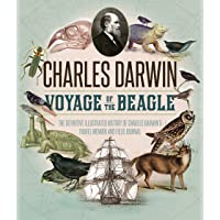 The Voyage of the Beagle: The Illustrated Edition of Charles Darwin's Travel Memoir and Field Journal