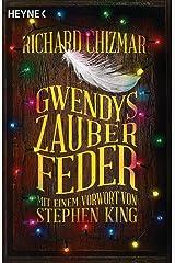 Gwendys Zauberfeder: Roman (Gwendy-Reihe 2) (German Edition) Kindle Edition