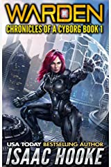 Warden (Chronicles of a Cyborg Book 1) Kindle Edition