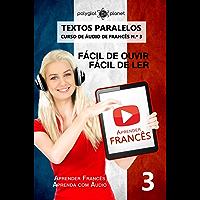 Aprender Francês - Textos Paralelos   EASY READER: Fácil de ouvir   Fácil de ler - CURSO DE ÁUDIO DE FRANCÊS N.º 3 (Aprender Francês   Aprenda com Áudio) (French Edition)