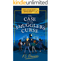 The Case of the Smuggler's Curse (The After School Detective Club Book 1)