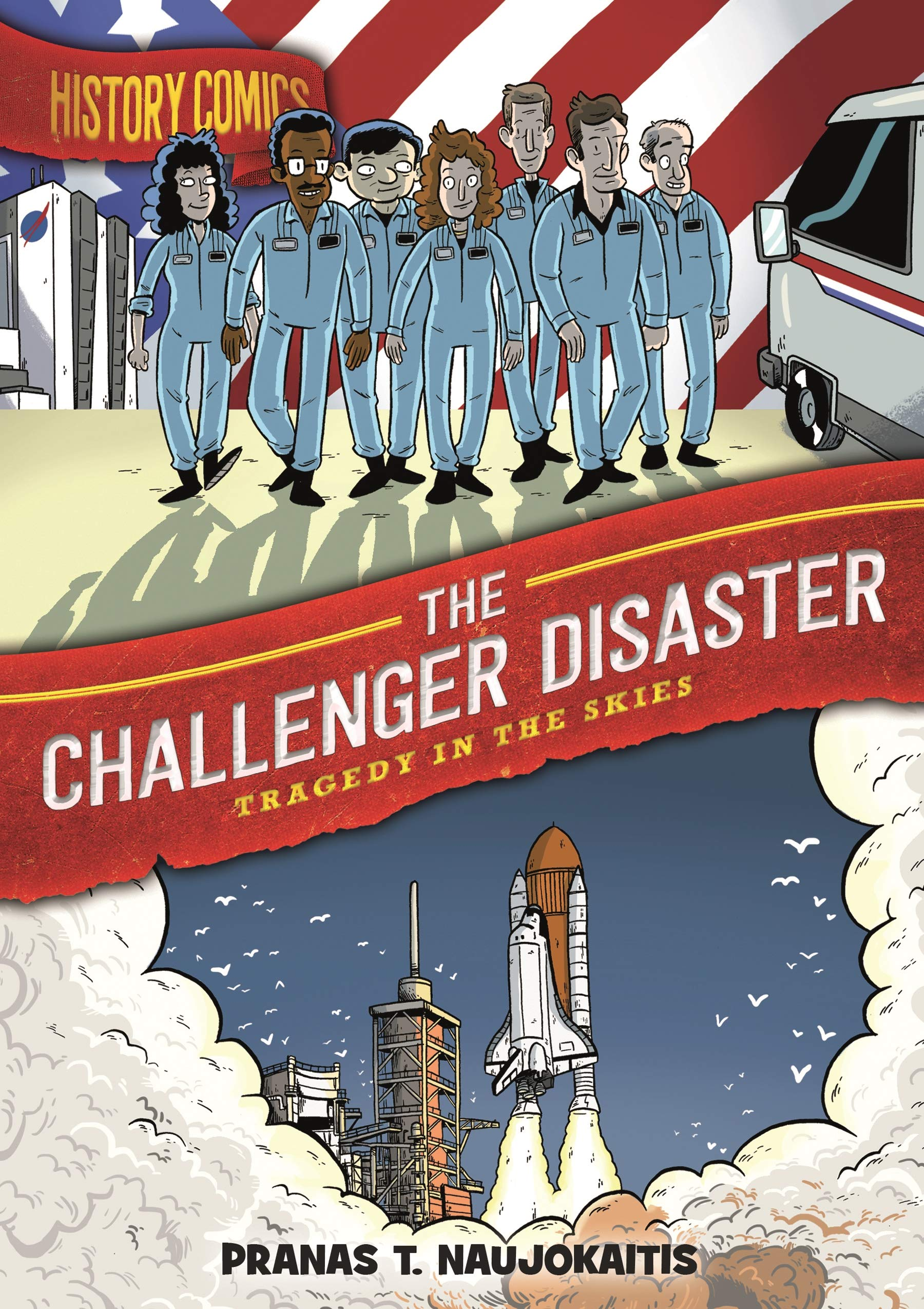 Amazon.com: History Comics: The Challenger Disaster: Tragedy in the Skies  (9781250174307): Naujokaitis, Pranas T.: Books