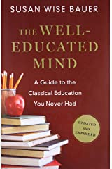 The Well-Educated Mind: A Guide to the Classical Education You Never Had (Updated and Expanded) Hardcover