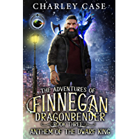 Anthem Of The Dwarf King (The Adventures of Finnegan Dragonbender Book 3) (English Edition)