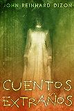 Cuentos Extraños (Spanish Edition)