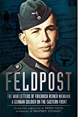 Feldpost: The War Letters of Friedrich Reiner Niemann Kindle Edition