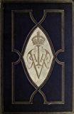 The girlhood of Queen Victoria: A selection from Her Majesty's diaries between the years 1832 and 1840. Part I (British History Monarchs and Royalty)