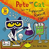 Pete The Cat And The Supercool Science Fair [With