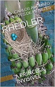 RHEDLER: A PRINCESA INVISÍVEL (Portuguese Edition)