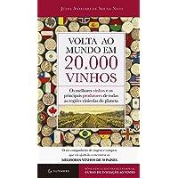 Volta ao mundo em 20.000 vinhos: Os melhores vinhos e os principais produtores de todas as regiões vinícolas do planeta