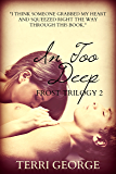 In Too Deep: Frost Trilogy 2 (The Frost Trilogy)
