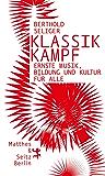 Klassikkampf: Ernste Musik, Bildung und Kultur für alle