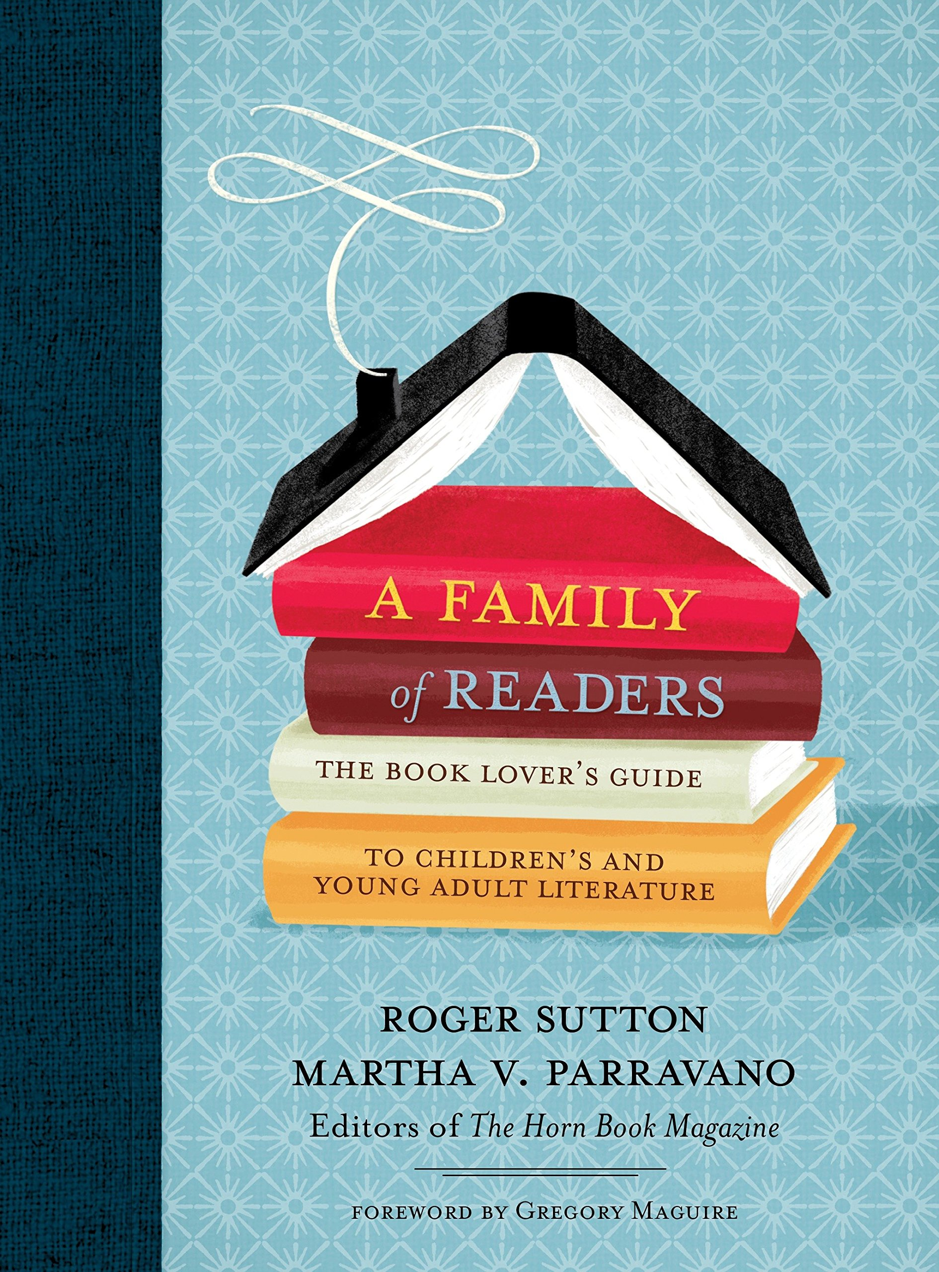A Family of Readers: The Book Lover's Guide to Children's and Young Adult Literature pdf