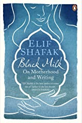 Black Milk: On Motherhood and Writing Paperback