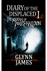 Diary of the Displaced - Book 1 - The Journal of James Halldon Kindle Edition
