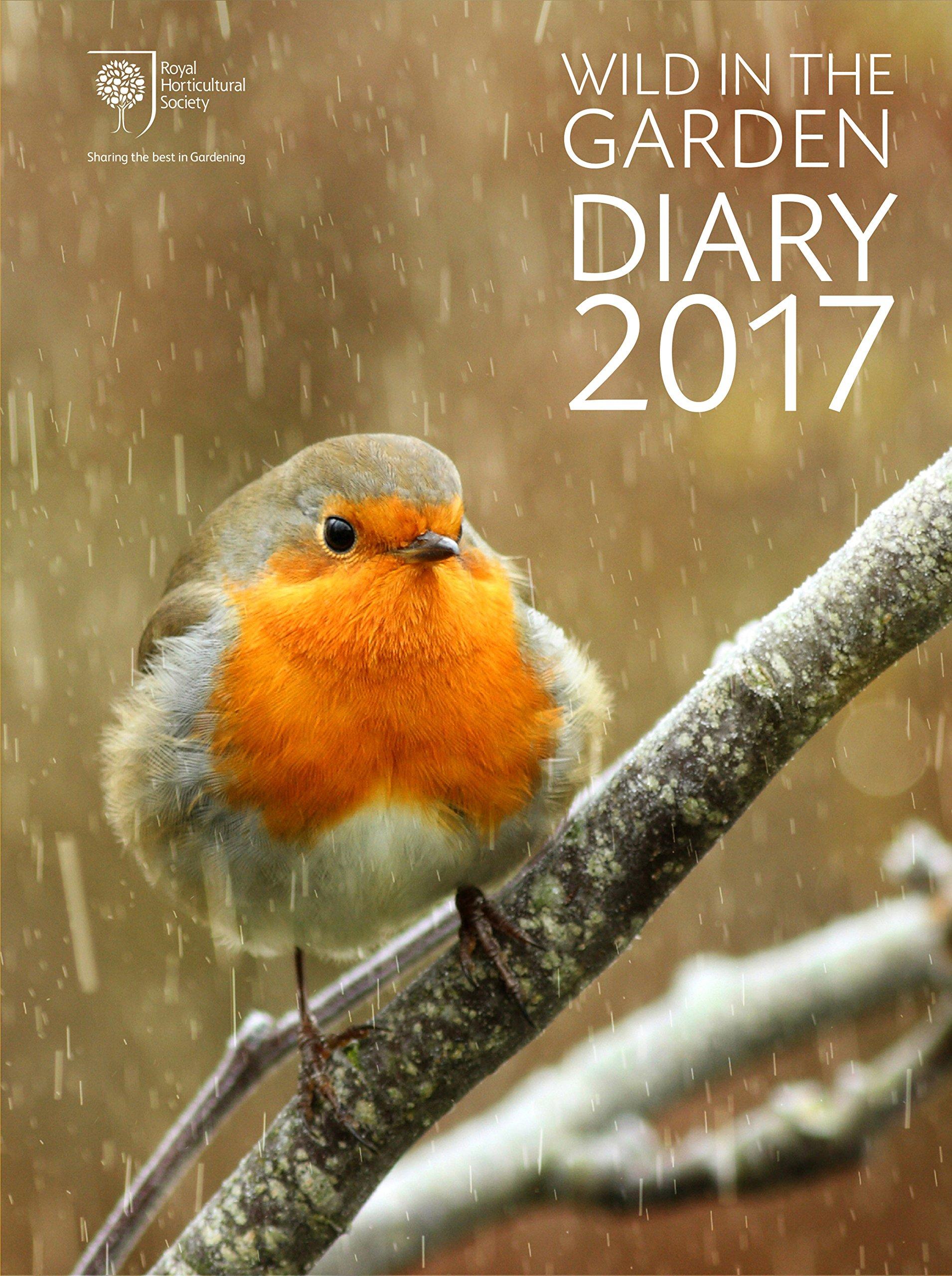 RHS Wild in the Garden Diary 2017: Sharing the best in Gardening