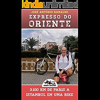 Expresso do Oriente: 3.100 km de Paris a Istambul em uma bike (Grandes Aventuras)