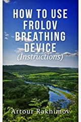 How to Use Frolov Breathing Device (Instructions) Kindle Edition