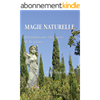 Magie Naturelle: Initiation aux rites sacrés de la nature