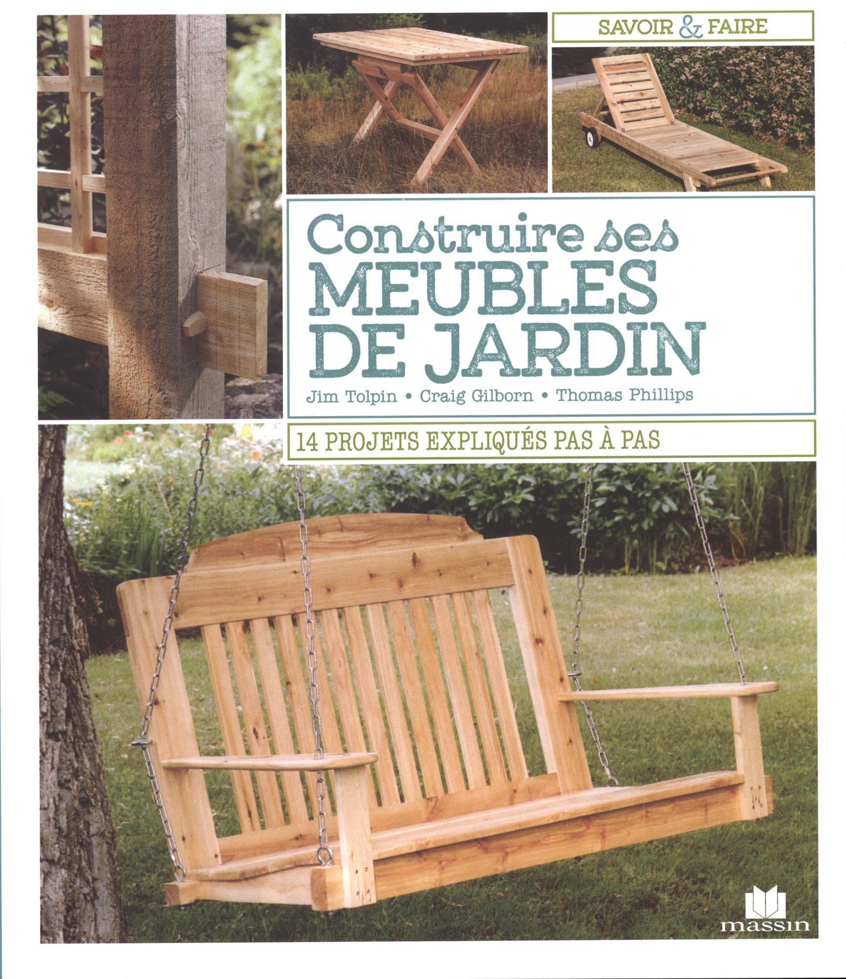 Construire ses meubles de jardin (Savoir & faire): Amazon.es: Tolpin, Jim, Gilborn, Craig, Phillips, Thomas, Borie, Paul: Libros en idiomas extranjeros