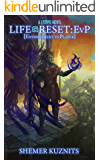 Life Reset: EvP (Environment vs. Player) (New Era Online Book 2)