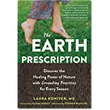 The Earth Prescription: Discover the Healing Power of Nature with Grounding Practices for Every Season