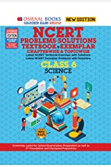 Oswaal NCERT Problems - Solutions (Textbook + Exemplar) Class 6 Science Book (For 2021 Exam) Kindle Edition