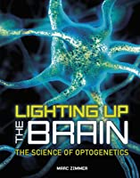 Lighting Up The Brain: The Science Of