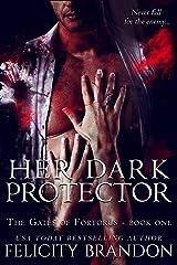 Her Dark Protector: A Dark, Dystopian Captive Romance. (The Gates of Fortorus Book 1) Kindle Edition