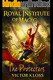The Protectors (Royal Institute of Magic, Book 3)