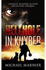 Hellhole in Khyber: A Prequel to the Charley Manner Series Kindle Edition