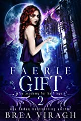Faerie Gift (Fae Academy for Halflings Book 2) Kindle Edition