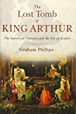 The Lost Tomb of King Arthur: The Search for