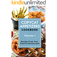 Copycat Appetizers Cookbook, Volume 1: Recipes From Your  Favorite Restaurants