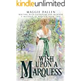 A Wish Upon a Marquess: Sweet Regency Romance (A Maypole in Mayfair Book 2)