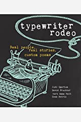 Typewriter Rodeo: Real People, Real Stories, Custom Poems Kindle Edition