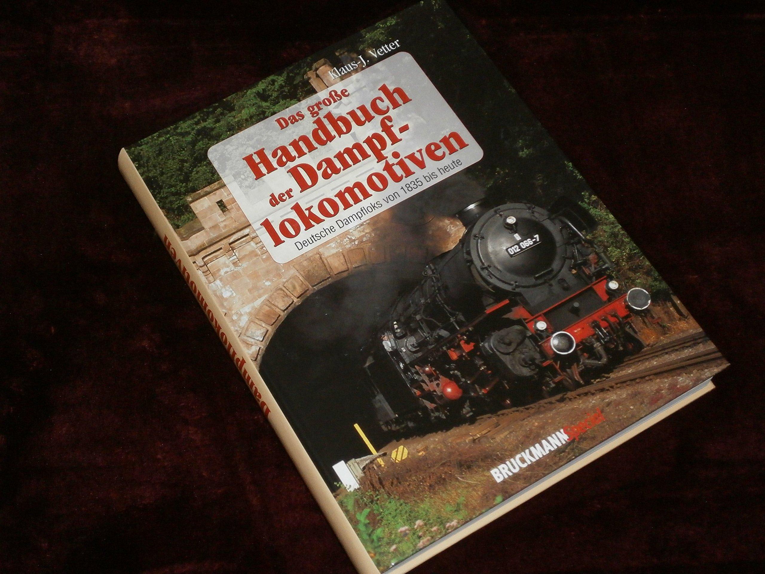 Das große Handbuch der Dampflokomotiven